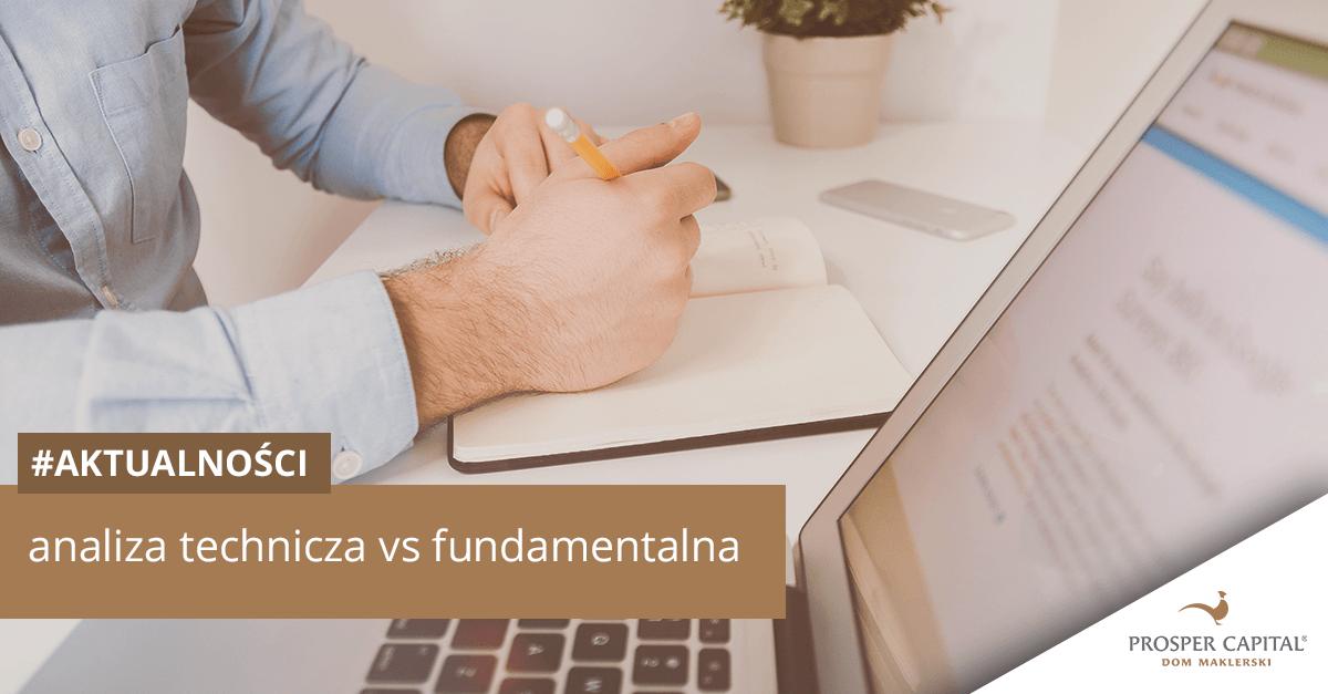 analiza technicza vs fundamentalna
