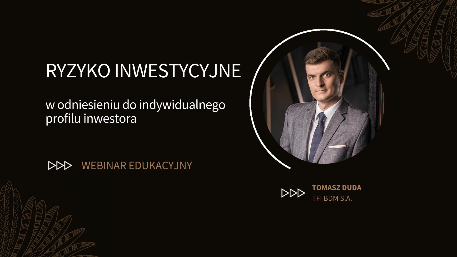 Webinar edukacyjny – Ryzyko inwestycyjne w odniesieniu do indywidualnego profilu inwestora