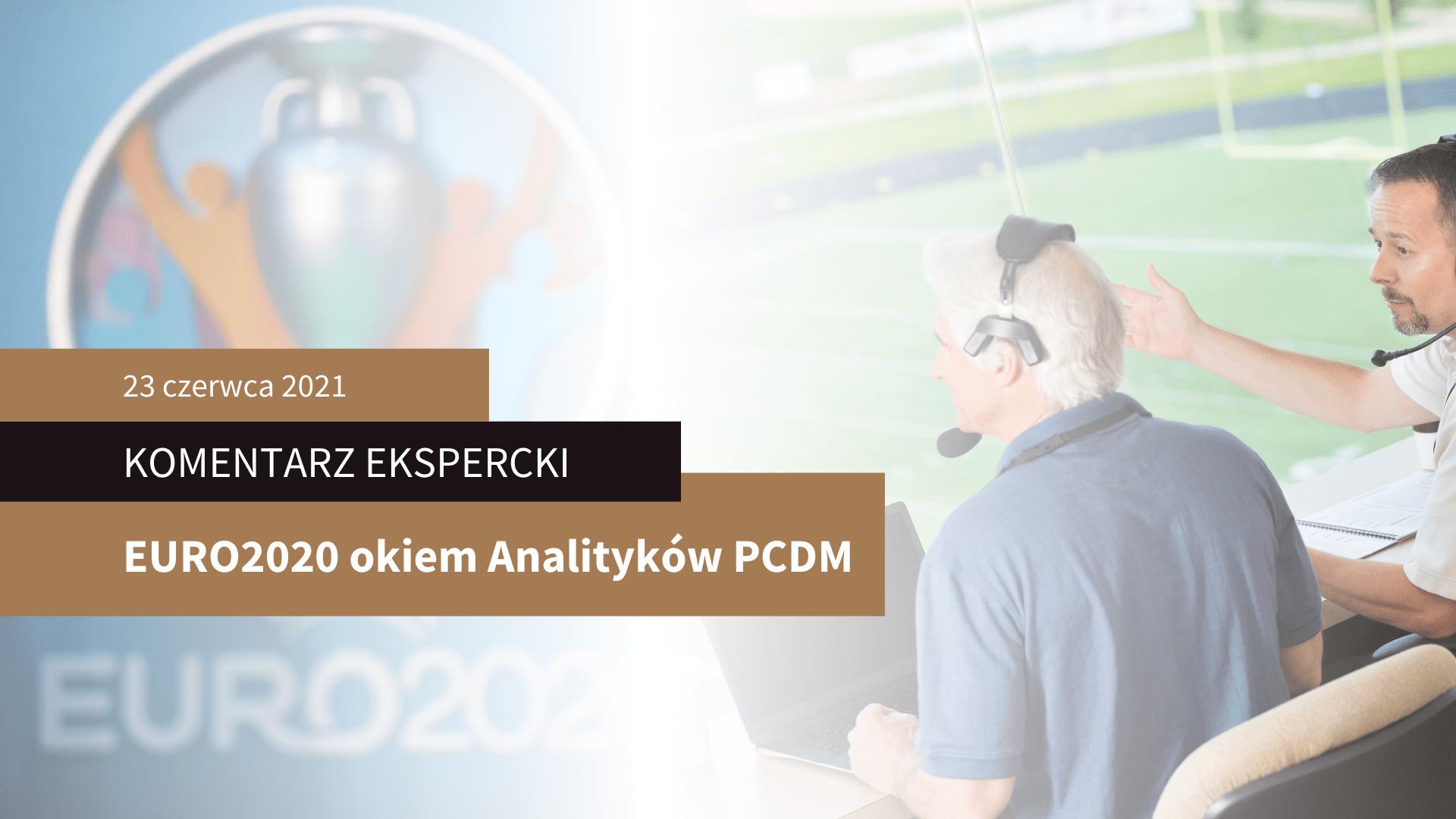 EURO2020 okiem Analityków PCDM – część 8