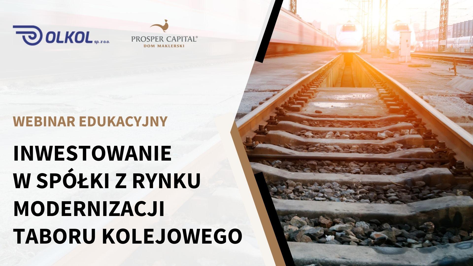 Inwestowanie w spółki z rynku modernizacji taboru kolejowego – nagranie z webinaru edukacyjnego